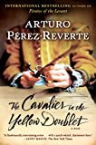 Image of The Cavalier in the Yellow Doublet: A Novel (Captain Alatriste)