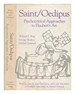 Saint/Oedipus : psychocritical approaches to Flaubert's art