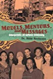 img - for Models, Mentors, and Messages: Blueprints of Urban Ministry book / textbook / text book
