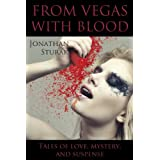 From Vegas With Blood: Tales of Love, Mystery, and Suspense ~ Jonathan Sturak