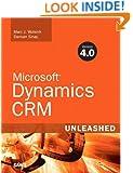 Microsoft Dynamics CRM 4.0 Unleashed