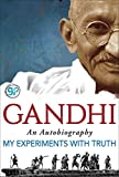 My Experiments with Truth: An Autobiography of Mahatma Gandhi (General Press)