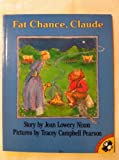 Fat Chance, Claude! (Picture Puffin) (0140506799) by Nixon, Joan Lowery