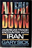 All Fall Down: America's Tragic Encounter With Iran