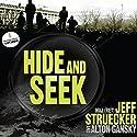 Hide and Seek: A Novel (       UNABRIDGED) by Jeff Struecker, Alton Gansky Narrated by Marc Cashman
