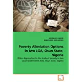 Poverty Alleviation Options in Iwo LGA, Osun State, Nigeria: Other Approaches to the study of poverty in Iwo Local...
