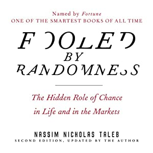 Fooled by Randomness: The Hidden Role of Chance in Life and in the Markets | [Nassim Nicholas Taleb]