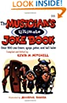 The Musician's Ultimate Joke Book: Ov...