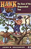 The Case of the Shipwrecked Tree #41 (Hank the Cowdog) (0142302252) by Erickson, John R.