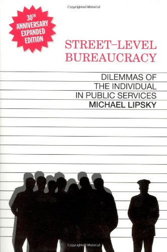 Street-Level Bureaucracy: Dilemmas of the Individual in...