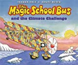 The Magic School Bus and the Climate Challenge - Audio (0545434254) by Cole, Joanna