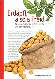 Erd�pfl, a so a Freid: Neue und alte Kartoffelrezepte aus der Oberpfalz - Wolfgang Benkhardt (Hrsg.)