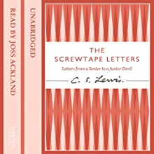 The Screwtape Letters: Letters from a Senior to a Junior Devil (       UNABRIDGED) by C. S. Lewis Narrated by Joss Ackland