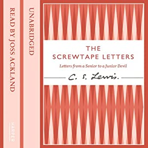 The Screwtape Letters: Letters from a Senior to a Junior Devil | [C. S. Lewis]