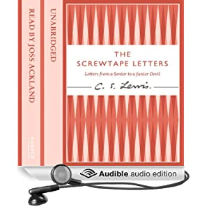 The Screwtape Letters: Letters from a Senior to a Junior Devil (Unabridged)