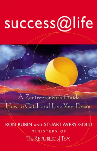 Success @ Life: How to Catch and Live Your Dream, A Zentrepeneur's Guide (Success at Life)