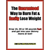 The Guaranteed Way To Burn Fat & Easily Lose Weight ~ Dr. Jeffrey Wilde