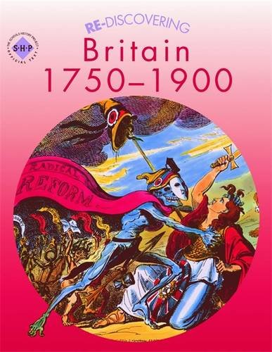 Re-discovering Britain 1750-1900: Students' Book (ReDiscovering the Past)
