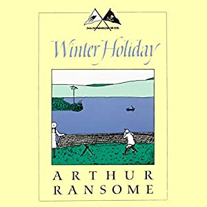 Winter Holiday: Swallows and Amazons Series | [Arthur Ransome]