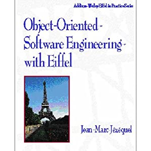 Object-oriented Software Engineering with Eiffel (Addison-Wesley Eiffel in Practice Series)