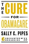 The Cure for Obamacare (Encounter Bro...
