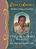 img - for Dear America: I Thought My Soul Would Rise and Fly - Library Edition book / textbook / text book