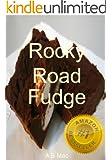 Rocky Road Fudge (My Famous Fudge Recipes)