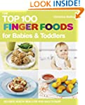 The Top 100 Finger Foods for Babies &...