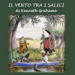 Il Vento tra i Salici [The Wind in the Willows] | Kenneth Grahame