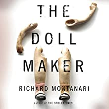 The Doll Maker (       UNABRIDGED) by Richard Montanari Narrated by Scott Brick