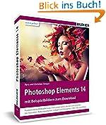 Photoshop Elements 14 - Das umfangreiche Praxisbuch!