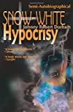 img - for Snow-White Hypocrisy book / textbook / text book
