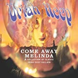 Come Away Melinda: Ballads by Uriah Heep