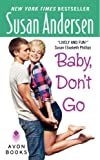 Baby, Don'T Go (0380807122) by Andersen, Susan