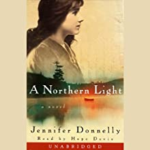 A Northern Light (       UNABRIDGED) by Jennifer Donnelly Narrated by Hope Davis
