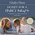 Honey for a Child's Heart: The Imaginative Use of Books in Family Life (       UNABRIDGED) by Gladys Hunt Narrated by Anne Flosnik