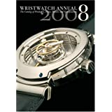 Wristwatch Annual: The Catalog of Producers, Models, and Specifications (Wristwatch Annual)by Peter Braun