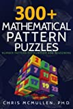 300+ Mathematical Pattern Puzzles: Number Pattern Recognition and Reasoning (Improve Your Math Fluency)