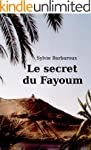LE SECRET DU FAYOUM (roman �gypte ave...