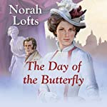 The Day of the Butterfly | Norah Lofts
