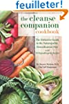 The Cleanse Companion Cookbook: The D...