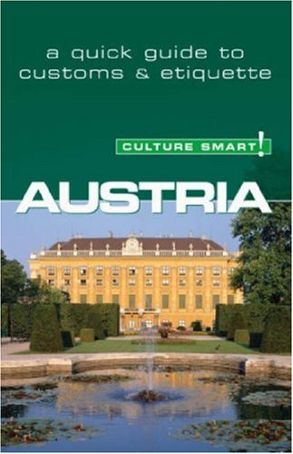 Austria - Culture Smart!: a quick guide to customs and etiquette (Culture Smart!)
