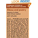 Xhosa Oral Poetry: Aspects of a Black South African Tadition (Cambridge Studies in Oral and Literate Culture)