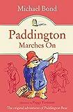 Paddington Marches On (Paddington Bear Book 6)