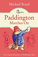 Paddington Marches On (Paddington Bear Book 6)