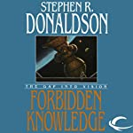 Forbidden Knowledge: The Gap into Vision: The Gap Cycle, Book 2 (       UNABRIDGED) by Stephen R. Donaldson Narrated by Scott Brick