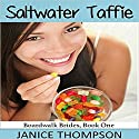 Salt Water Taffie: Boardwalk Brides, Book 1 Audiobook by Janice Thompson Narrated by Beth Kesler