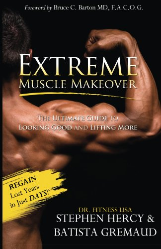 Extreme Muscle Makeover (English Edition)