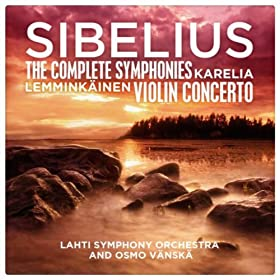 Sibelius: The Complete Symphonies - Karelia - Lemminkinen - Violin Concerto