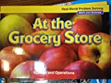 Real-World Problem Solving: At the Grocery Store (Math and Science, Number and Operations) (0021059489) by McGraw-Hill